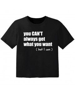 T-shirt Bébé Rock you cant always get what you want but I can